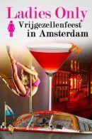 Ladies Only Vrijgezellenfeest in Amsterdam