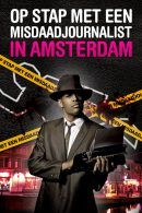 Op pad met een misdaadjournalist in Amsterdam